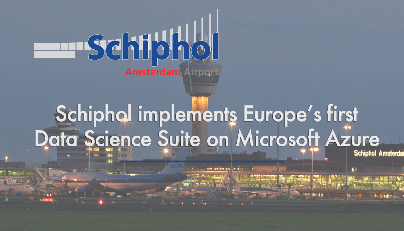 Schiphol Group implements data science infrastructure based on open source and Microsoft technology